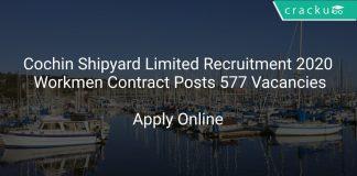 Cochin Shipyard Limited Recruitment 2020 Workmen Contract Posts 577 Vacancies