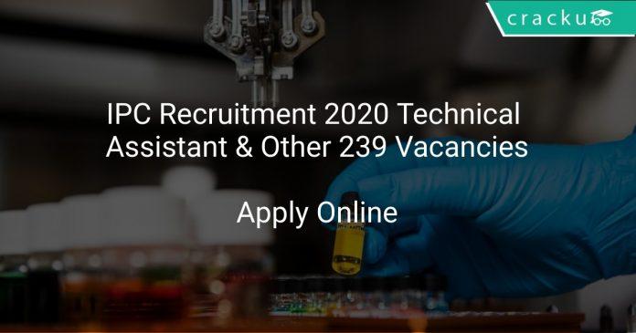 IPC Recruitment 2020 Technical Assistant & Other 239 Vacancies