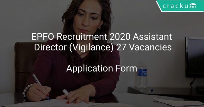 EPFO Recruitment 2020 Assistant Director (Vigilance) 27 Vacancies
