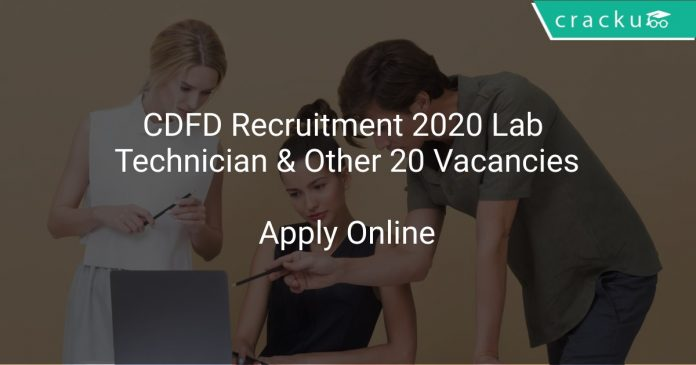 CDFD Recruitment 2020 Lab Technician & Other 20 Vacancies