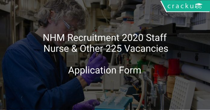 NHM Recruitment 2020 Staff Nurse & Other 225 Vacancies