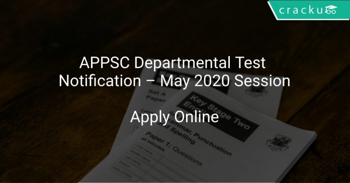 APPSC Departmental Test Notification – May 2020 Session