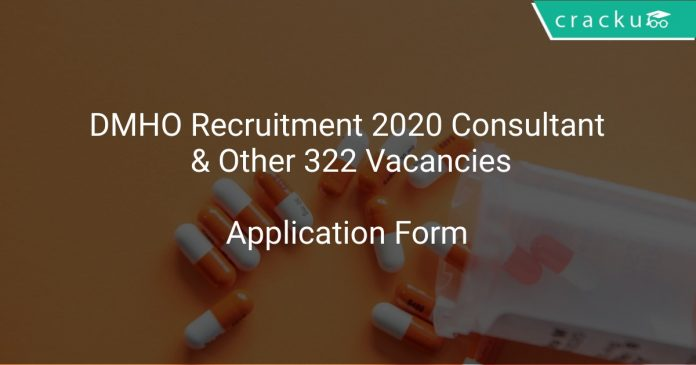 DMHO Recruitment 2020 Consultant & Other 322 Vacancies