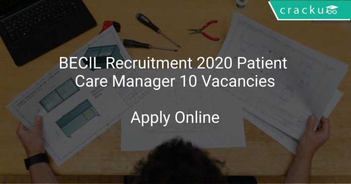 BECIL Recruitment 2020 Patient Care Manager 10 Vacancies