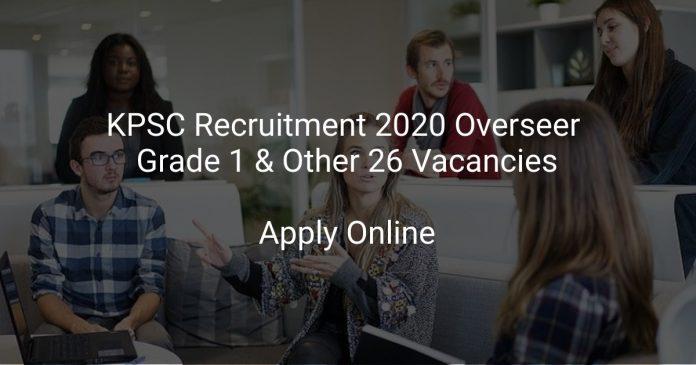 KPSC Recruitment 2020 Overseer Grade 1 & Other 26 Vacancies