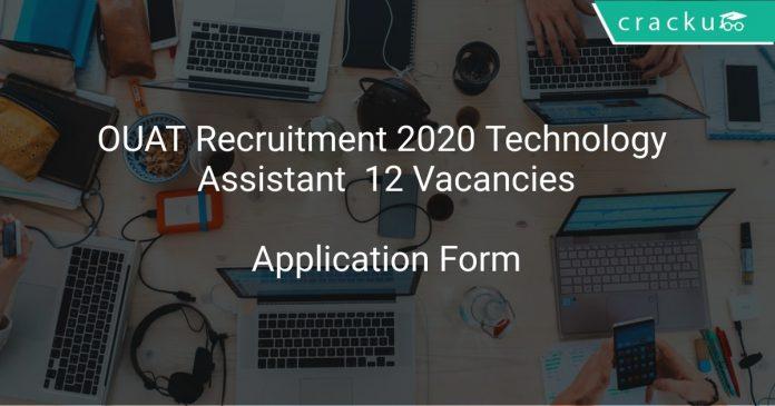 OUAT Recruitment 2020 Technology Assistant 12 Vacancies