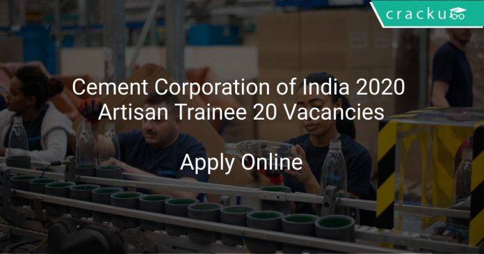 Cement Corporation of India 2020 Artisan Trainee 20 Vacancies