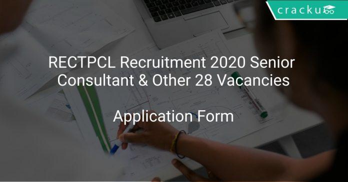 RECTPCL Recruitment 2020 Senior Consultant & Other 28 Vacancies