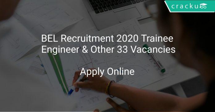 BEL Recruitment 2020 Trainee Engineer & Other 33 Vacancies