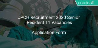 JPCH Recruitment 2020 Senior Resident 11 Vacancies