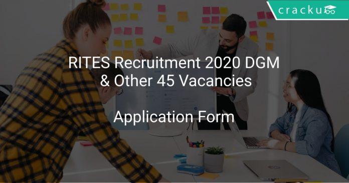 RITES Recruitment 2020 DGM & Other 45 Vacancies