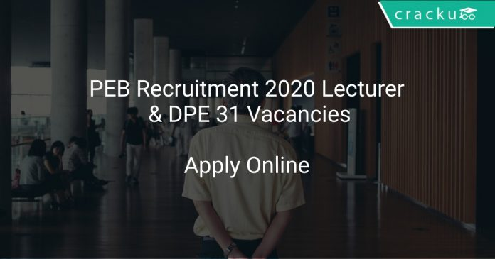 PEB Recruitment 2020 Lecturer & DPE 31 Vacancies
