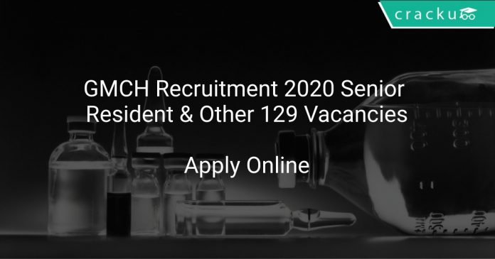GMCH Recruitment 2020 Senior Resident & Other 129 Vacancies