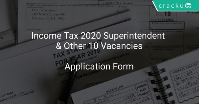 Income Tax Recruitment 2020 Superintendent & Other 10 Vacancies
