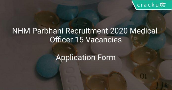 NHM Parbhani Recruitment 2020 Medical Officer 15 Vacancies