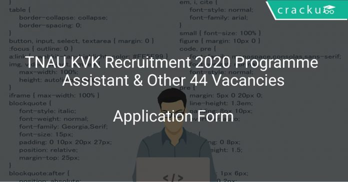 TNAU KVK Recruitment 2020 Programme Assistant & Other 44 Vacancies