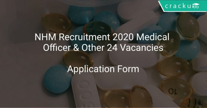 NHM Recruitment 2020 Medical Officer & Other 24 Vacancies
