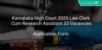 Karnataka High Court 2020 Law Clerk Cum Research Assistant 33 Vacancies