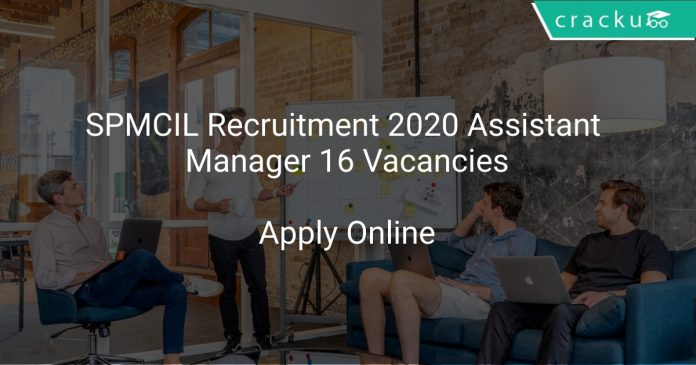 SPMCIL Recruitment 2020 Assistant Manager 16 Vacancies