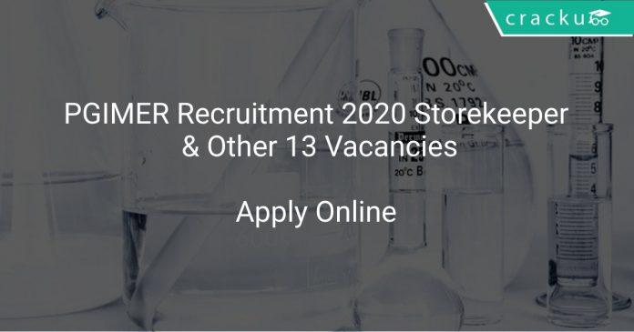 PGIMER Recruitment 2020 Storekeeper & Other 13 Vacancies