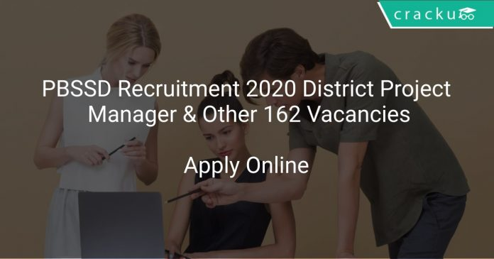 PBSSD Recruitment 2020 District Project Manager & Other 162 Vacancies