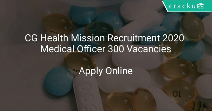 CG Health Mission Recruitment 2020 Medical Officer 300 Vacancies