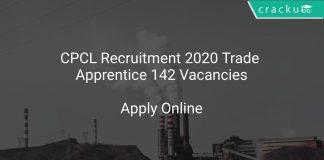 CPCL Recruitment 2020 Trade Apprentice 142 Vacancies