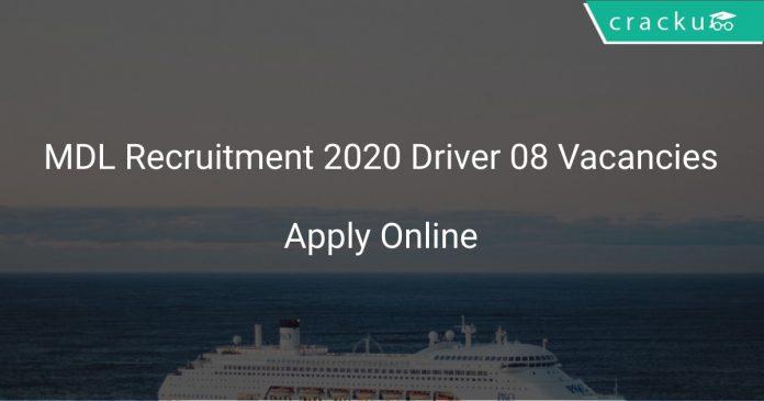 MDL Recruitment 2020 Driver 08 Vacancies