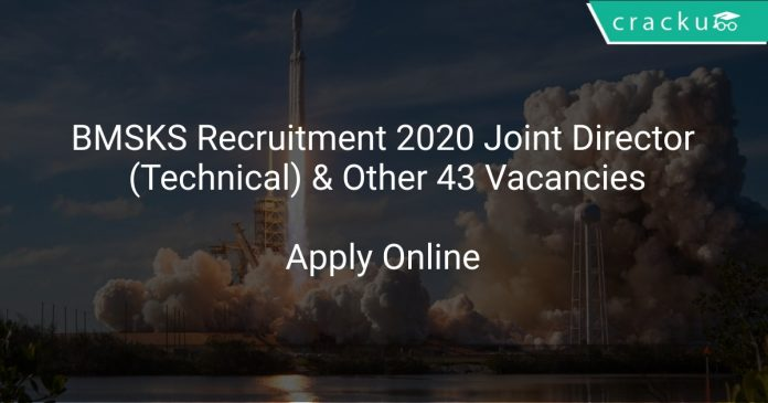 BMSKS Recruitment 2020 Joint Director (Technical) & Other 43 Vacancies