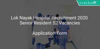 Lok Nayak Hospital Recruitment 2020 Senior Resident 52 Vacancies