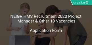 NEIGRIHMS Recruitment 2020 Project Manager & Other 10 Vacancies