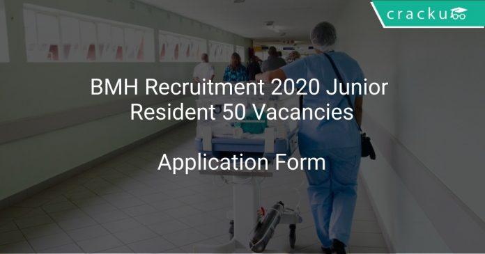 BMH Recruitment 2020 Junior Resident 50 Vacancies