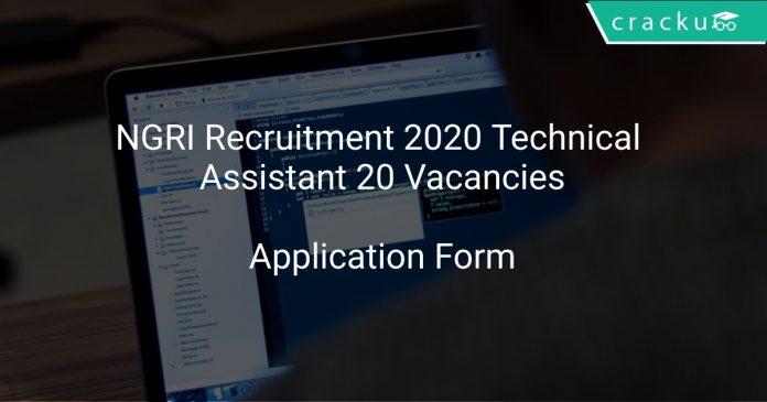 NGRI Recruitment 2020 Technical Assistant 20 Vacancies