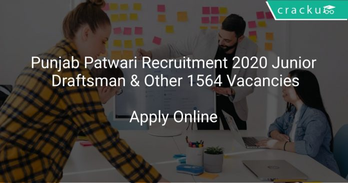 Punjab Patwari Recruitment 2020 Junior Draftsman & Other 1564 Vacancies