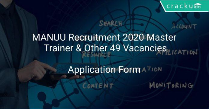 MANUU Recruitment 2020 Master Trainer & Other 49 Vacancies