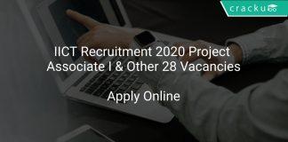 IICT Recruitment 2020 Project Associate I & Other 28 Vacancies