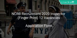 NCRB Recruitment 2020 Inspector (Finger Print) 12 Vacancies