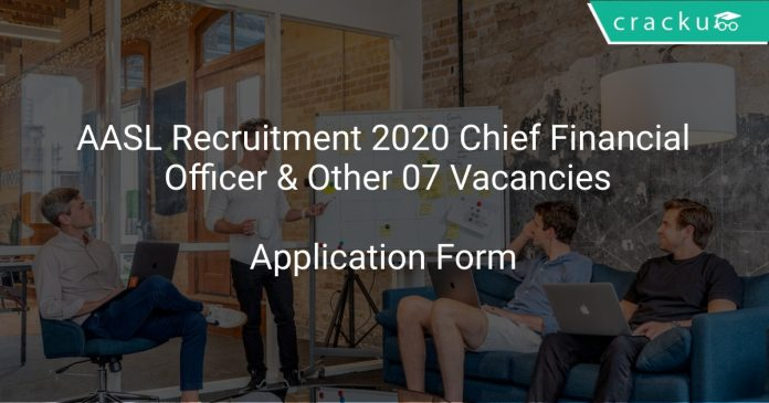 AASL Recruitment 2020 Chief Financial Officer & Other 07 Vacancies