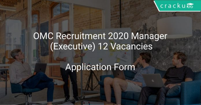 OMC Recruitment 2020 Manager (Executive) 12 Vacancies