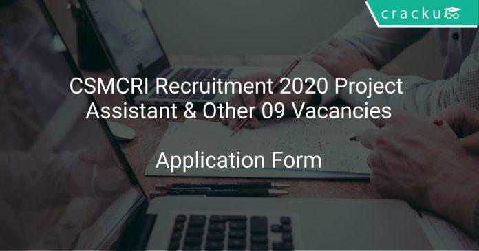 CSMCRI Recruitment 2020 Project Assistant & Other 09 Vacancies