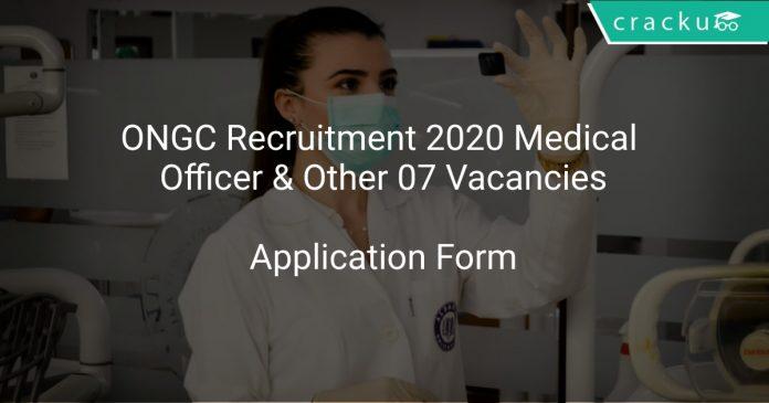 ONGC Recruitment 2020 Medical Officer & Other 07 Vacancies