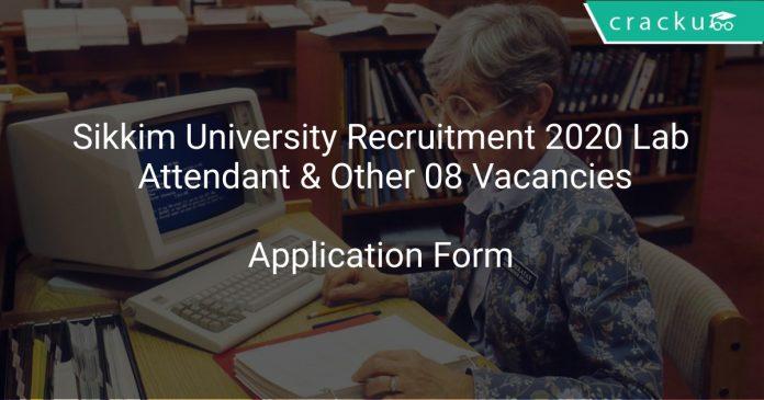 Sikkim University Recruitment 2020 Lab Attendant & Other 08 Vacancies
