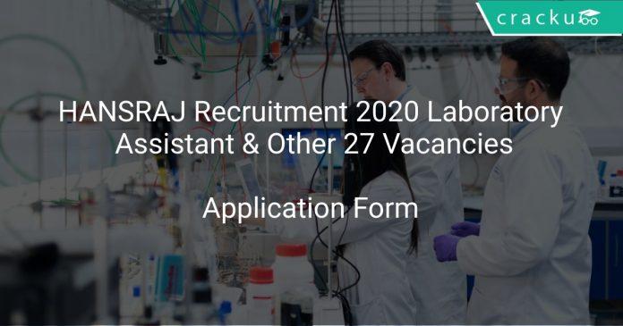 HANSRAJ Recruitment 2020 Laboratory Assistant & Other 27 Vacancies