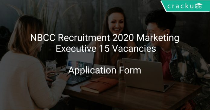 NBCC Recruitment 2020 Marketing Executive 15 Vacancies