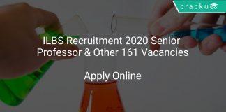 ILBS Recruitment 2020 Senior Professor & Other 161 Vacancies