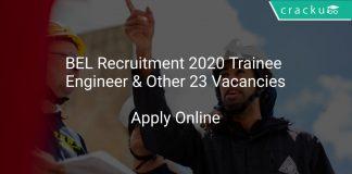 BEL Recruitment 2020 Trainee Engineer & Other 23 Vacancies