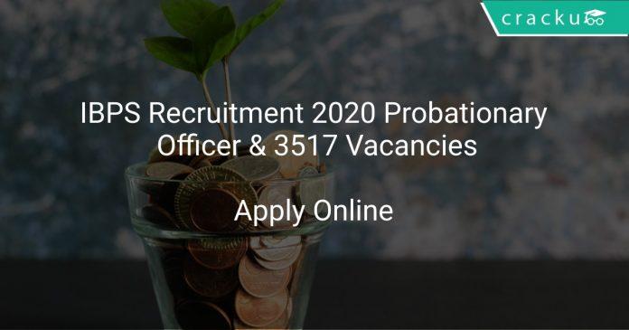 IBPS Recruitment 2020 Probationary Officer & 3517 Vacancies