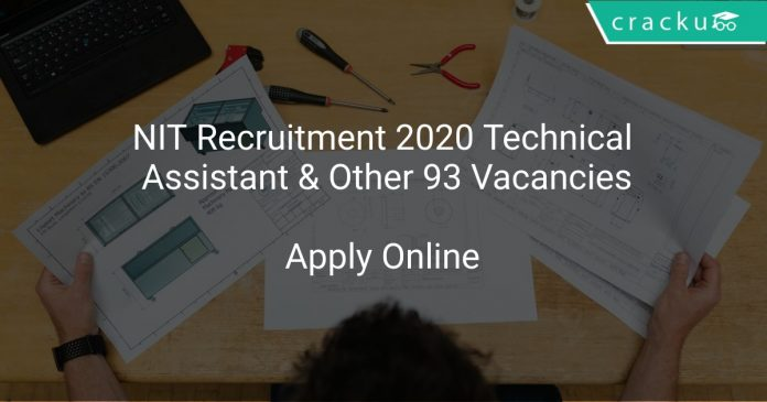 NIT Recruitment 2020 Technical Assistant & Other 93 Vacancies