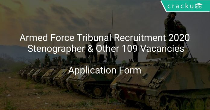 Armed Force Tribunal Recruitment 2020 Stenographer & Other 109 Vacancies