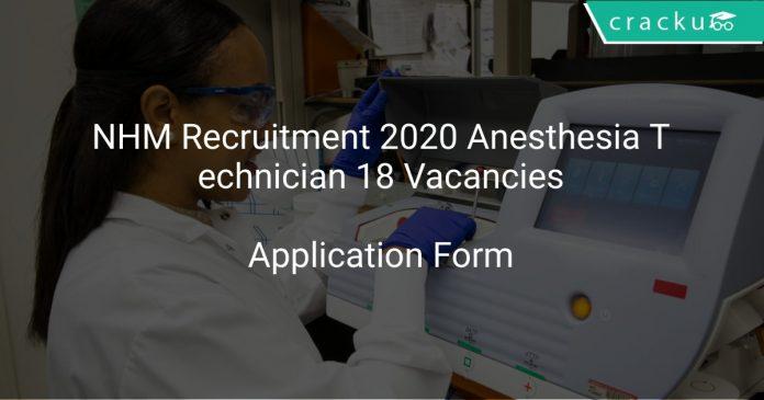 NHM Recruitment 2020 Anesthesia Technician 18 Vacancies